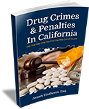 Drug Crimes & Penalties In California