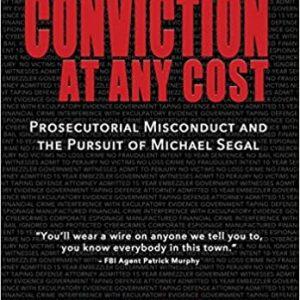 Conviction at Any Cost