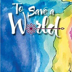 To Save a World – by Hollis Jo Jo McCollum